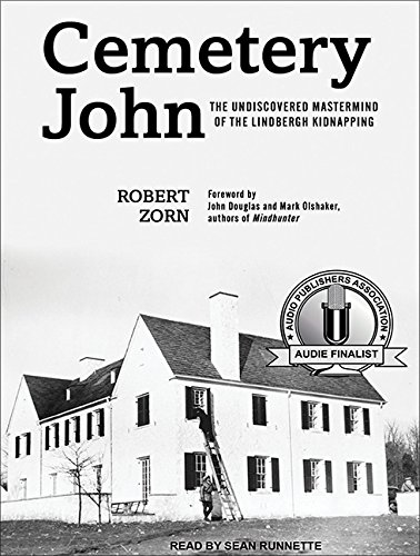 Cemetery John: The Undiscovered MasterMind Behind the Lindbergh Kidnapping (Compact Disc): Robert ...