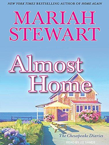 Almost Home (Chesapeake Diaries): Mariah Stewart
