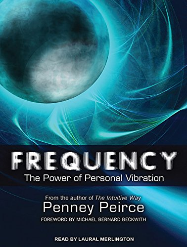 9781452609645: Frequency: The Power of Personal Vibration