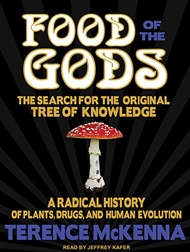 9781452610030: Food of the Gods: The Search for the Original Tree of Knowledge: A Radical History of Plants, Drugs, and Human Evolution