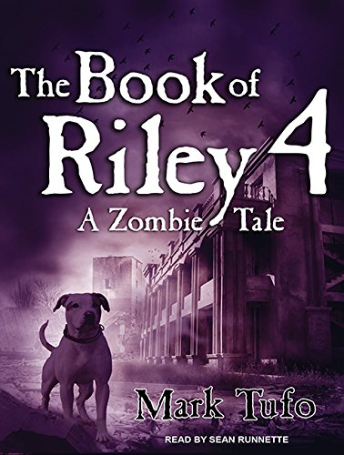 The Book of Riley 4: A Zombie Tale: Mark Tufo