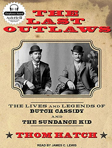 The Last Outlaws: The Lives and Legends of Butch Cassidy and the Sundance Kid (Compact Disc): Thom ...