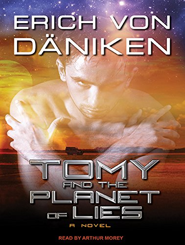 Tomy and the Planet of Lies (Compact Disc): Erich Daniken