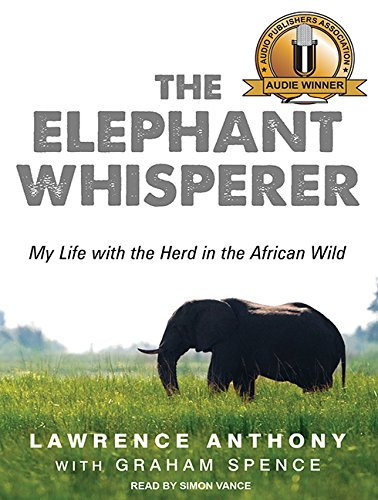 9781452610894: The Elephant Whisperer: My Life With the Herd in the African Wild