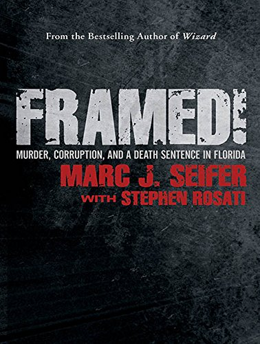 Framed!: Murder, Corruption, and a Death Sentence in Florida (Compact Disc): Stephen Rosati
