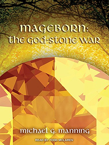 Mageborn: The God-Stone War (Compact Disc): Michael G. Manning