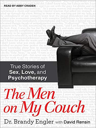 9781452612041: The Men on My Couch: True Stories of Sex, Love, and Psychotherapy