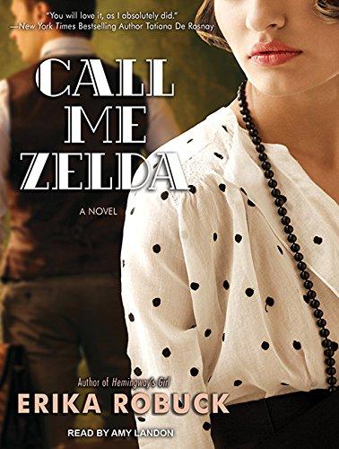 9781452612072: Call Me Zelda: A Novel