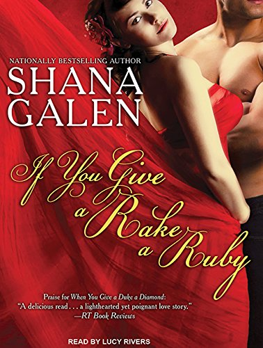 If You Give a Rake a Ruby: Shana Galen