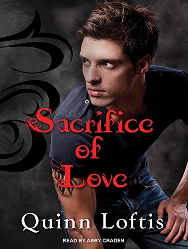Sacrifice of Love (Compact Disc): Quinn Loftis