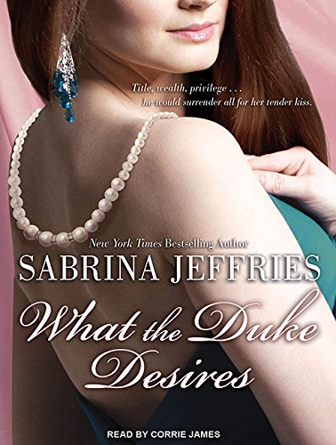What the Duke Desires (Compact Disc): Sabrina Jeffries