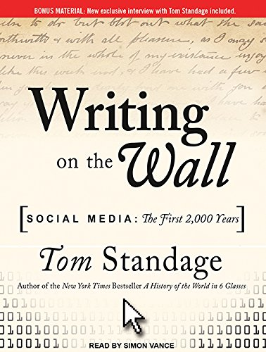 Writing on the Wall: Social Media: The First 2,000 Years: Standage, Tom