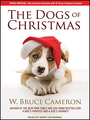 The Dogs of Christmas (Compact Disc): W. Bruce Cameron