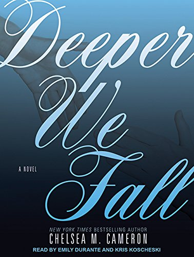 Deeper We Fall: Chelsea M. Cameron