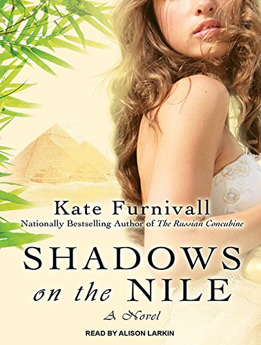 Shadows on the Nile (Compact Disc): Kate Furnivall