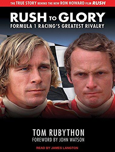 Rush to Glory: Formula 1 Racing's Greatest Rivalry (Compact Disc): Tom Rubython