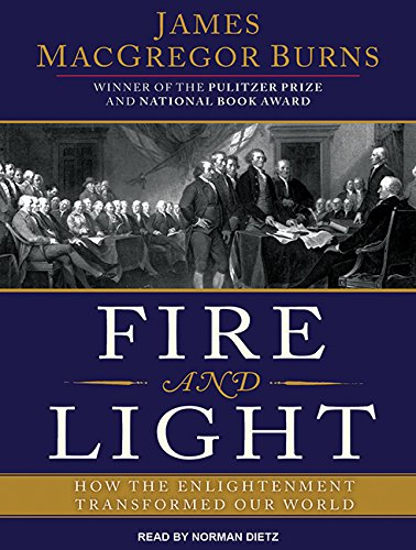 Fire and Light: How the Enlightenment Transformed Our World (Compact Disc): James MacGregor Burns