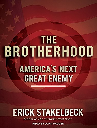 The Brotherhood: America's Next Great Enemy (Compact Disc): Erick Stakelbeck