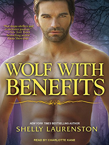 Wolf with Benefits (Compact Disc): Shelly Laurenston