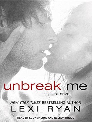 Unbreak Me: Lexi Ryan