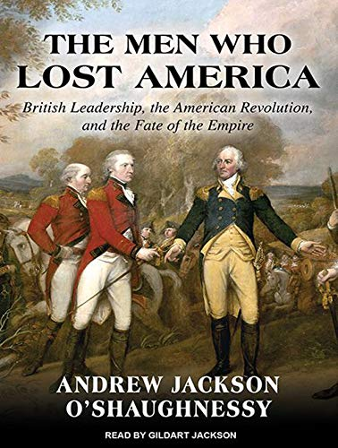 9781452617527: The Men Who Lost America: British Leadership, the American Revolution and the Fate of the Empire (Lewis Walpole Series in Eighteenth-Century Culture and History)