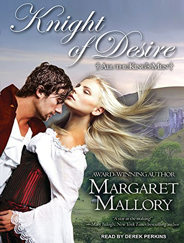Knight of Desire (Compact Disc): Margaret Mallory