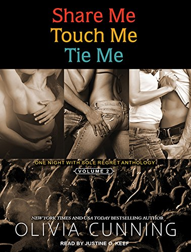 9781452618012: Share Me, Touch Me, Tie Me: One Night with Sole Regret Anthology