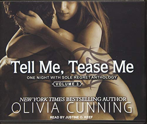 Tell Me, Tease Me: One Night with Sole Regret Anthology: Olivia Cunning