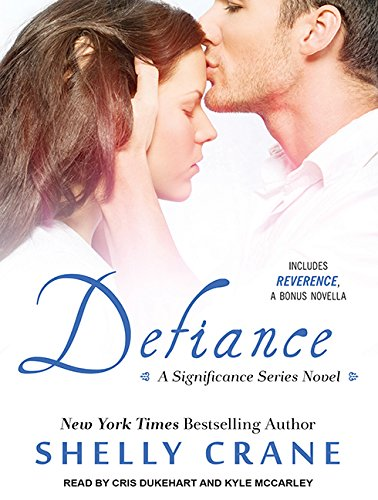 Defiance (Includes Reverence novella): Shelly Crane