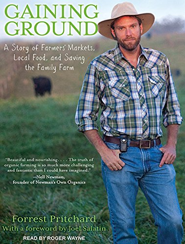 9781452618609: Gaining Ground: A Story of Farmers' Markets, Local Food, and Saving the Family Farm