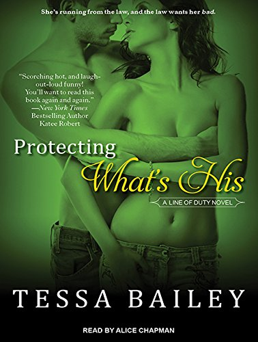 Protecting What's His (Compact Disc): Tessa Bailey