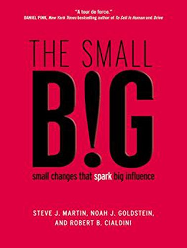 The Small Big: Small Changes That Spark Big Influence (Compact Disc): Steve J. Martin