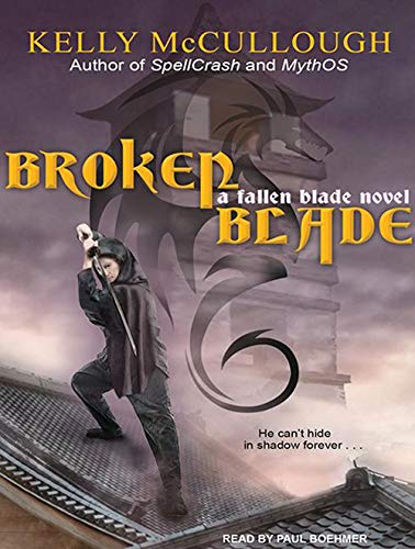 Broken Blade: Kelly McCullough