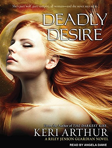 Deadly Desire: Keri Arthur