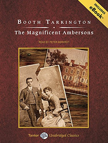 9781452630236: The Magnificent Ambersons (Tantor Unabridged Classics)