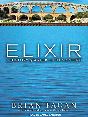 Elixir: A History of Water and Humankind (Compact Disc): Brian M. Fagan
