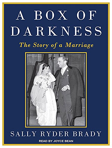 A Box of Darkness: The Story of a Marriage: Sally Ryder Brady