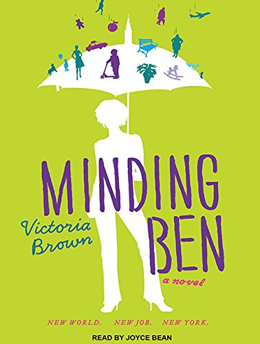 Minding Ben: A Novel: Victoria Brown