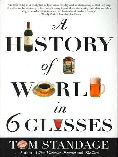 A History of the World in 6 Glasses: Tom Standage