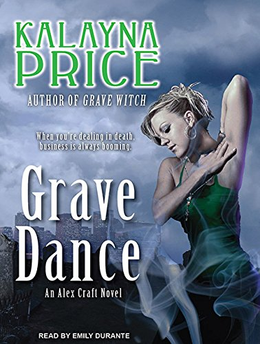 Grave Dance: An Alex Craft Novel: Kalayna Price
