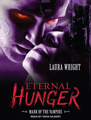 Eternal Hunger Mark of the Vampire: Laura Wright, Tavia Gilbert