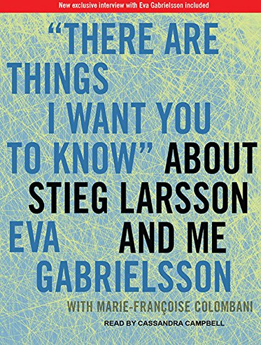 There Are Things I Want You to Know about Stieg Larsson and Me: 1030 (Compact Disc): Eva ...