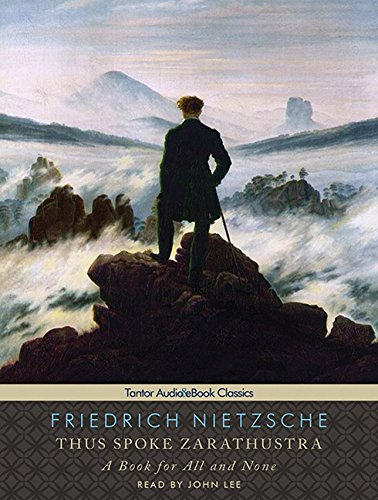 Thus Spoke Zarathustra: A Book for All and None: Friedrich Wilhelm Nietzsche