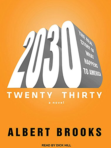 2030 (Library Edition): The Real Story of What Happens to America: Albert Brooks