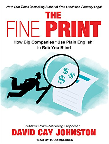 The Fine Print (Library Edition): How Big Companies Use Plain English and Other Tricks to Rob You ...