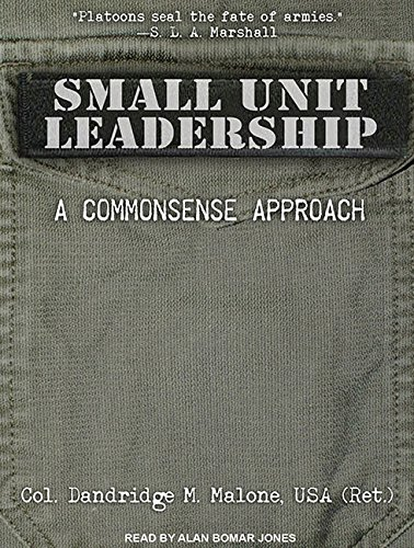 Small Unit Leadership (Library Edition): A Commonsense Approach: Dandridge M. Malone
