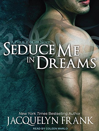 Seduce Me in Dreams (Library Edition): A Three Worlds Novel: Jacquelyn Frank