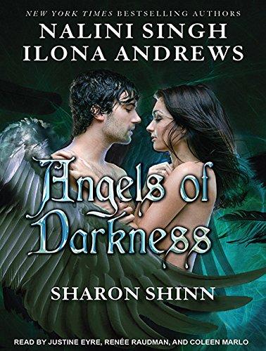 Angels of Darkness (Library Edition): Ilona Andrews, Nalini Singh, Sharon Shinn