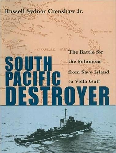 South Pacific Destroyer (Library Edition): The Battle for the Solomons from Savo Island to Vella ...