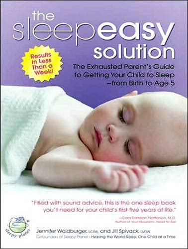 The Sleepeasy Solution: The Exhausted Parent's Guide: Spivack, Jill; Waldberger,